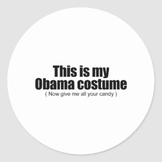 This is my Obama costume now give me all your cand Classic Round Sticker