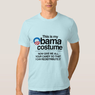 THIS IS MY OBAMA COSTUME NOW GIVE ME YOUR CANDY SHIRTS