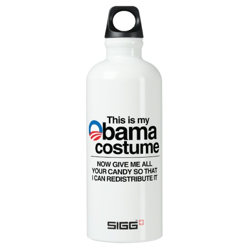 THIS IS MY OBAMA COSTUME NOW GIVE ME YOUR CANDY SIGG TRAVELER 0.6L WATER BOTTLE