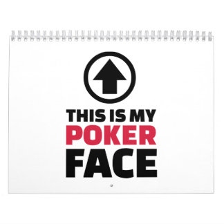 This is my poker face wall calendar