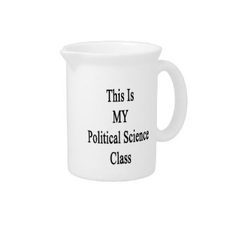 This Is MY Political Science Class Pitchers