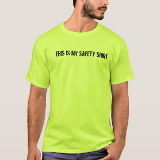 This is my safety shirt t-shirt