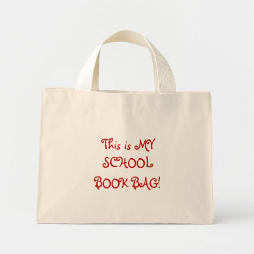 This is MY, SCHOOL, BOOK BAG!