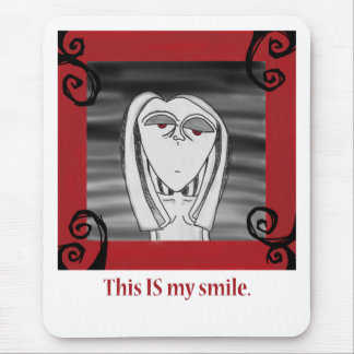 This IS my smile. Mouse Pad