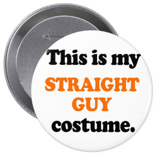 This is my Straight Guy Costume Button