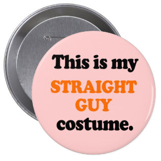 This is my Straight Guy Costume Buttons