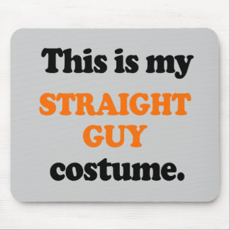 This is my Straight Guy Costume Mouse Pad