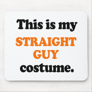 This is my Straight Guy Costume Mousepads