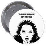 This is my straight guy costume pinback button