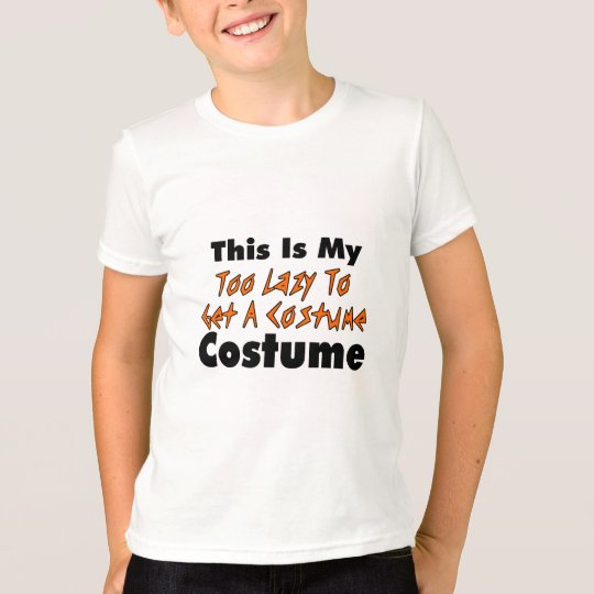 This Is My Too Lazy To Get A Costume Costume T-Shirt