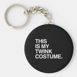 THIS IS MY TWINK COSTUME.png Keychains
