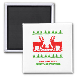 This is my ugly Christmas Sweater 2 Inch Square Magnet