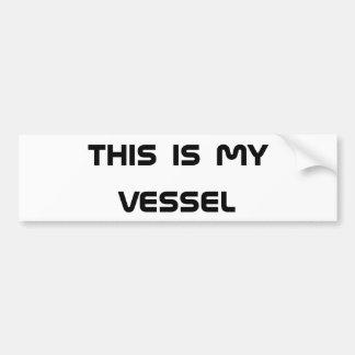 this is my vessel bumper sticker