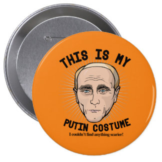 This is my Vladimir Putin Costume - I couldn't fin Pinback Button