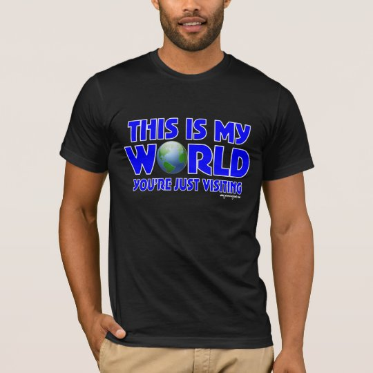 This is my world T-Shirt