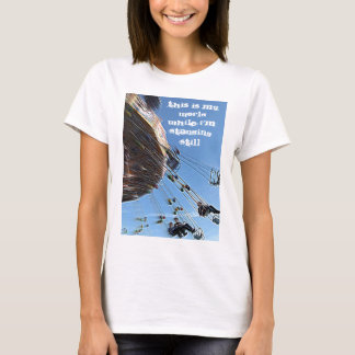 This is my world while I'm standing still T-Shirt