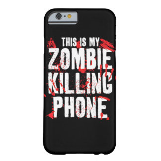 This is my Zombie killing Phone keep calm and kill Barely There iPhone 6 Case