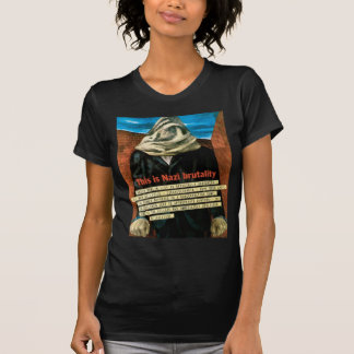 This Is Nazi Brutality T-shirt
