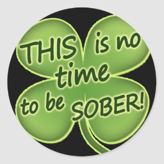 THIS is no time to be SOBER Sticker