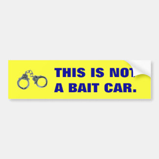 THIS IS NOT A BAIT CAR. BUMPER STICKER
