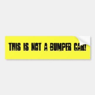 """This is not a bumper car!"" bumper sticker"