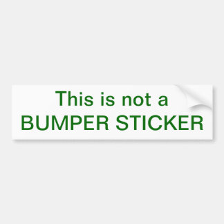 This is not a BUMPER STICKER