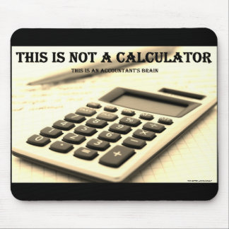 """""""This Is Not a Calculator"""" Mouse Pad"""