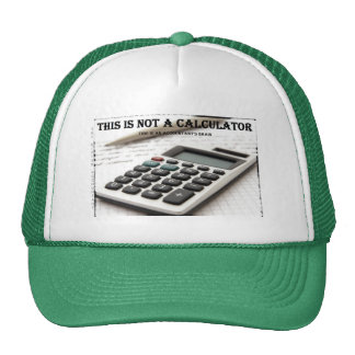 """""""This Is Not a Calculator"""" Trucker Hat"""