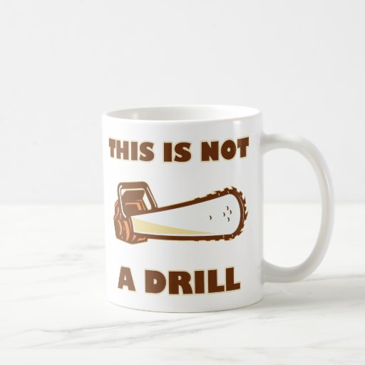 This is Not a Drill Chainsaw Coffee Mug