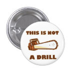 this Is Not A Drill Chainsaw Pins