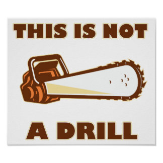 This is Not a Drill Chainsaw Poster
