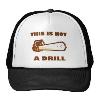 This is Not a Drill Chainsaw Trucker Hat