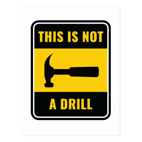 This Is Not a Drill Hammer Tool Postcard