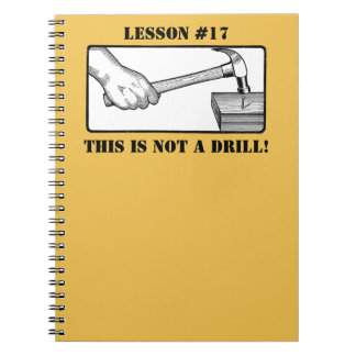 This Is Not a Drill - Hand, Hammer, Nail Notebook