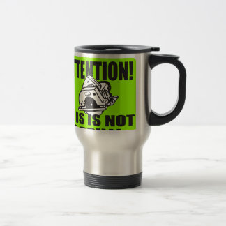THIS IS NOT A DRILL T-SHIRT AND GIFTS 15 OZ STAINLESS STEEL TRAVEL MUG