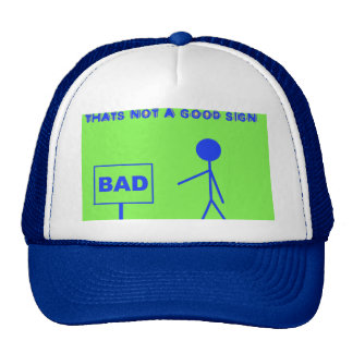 This is not a good sign trucker hat