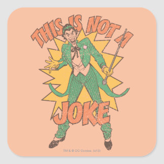 This Is Not A Joke Square Sticker