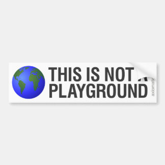 THIS IS NOT A PLAYGROUND (BW) CAR BUMPER STICKER