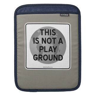 THIS IS NOT A PLAYGROUND iPad SLEEVE