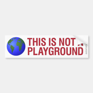 THIS IS NOT A PLAYGROUND (RW) CAR BUMPER STICKER