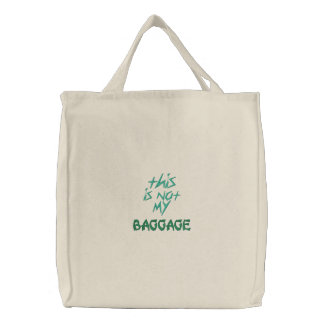 This Is Not My Baggage Embroidered Tote Bag