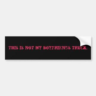 This is not my boyfriends truck. car bumper sticker
