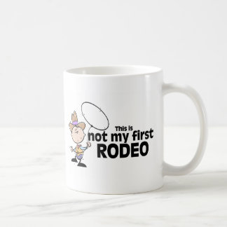 This Is Not My First Rodeo Coffee Mug