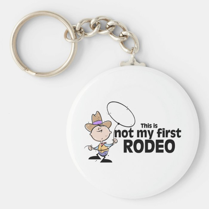 This Is Not My First Rodeo Keychain