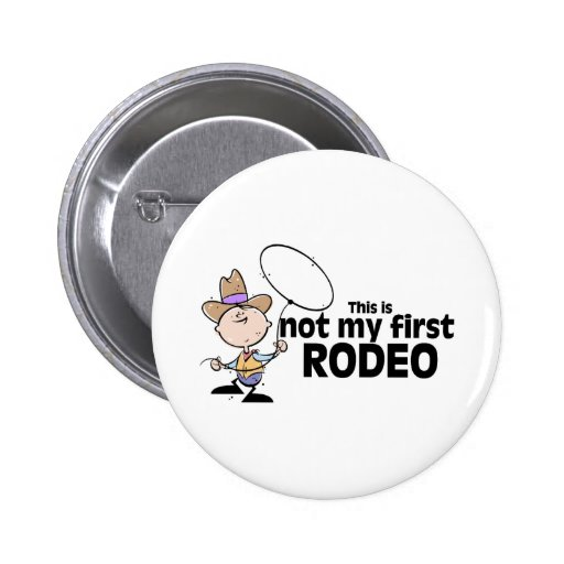 This Is Not My First Rodeo Pin