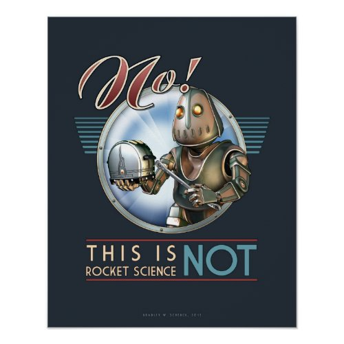 This is NOT Rocket Science poster (16x20