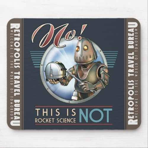 This is NOT Rocket Science Robot Mouse Pad