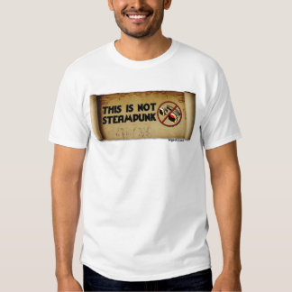This Is Not Steampunk T Shirt