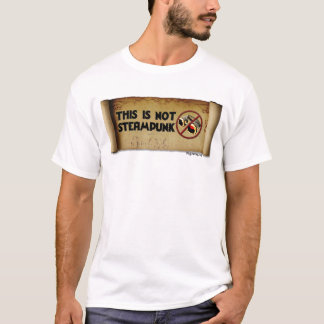 This Is Not Steampunk T-Shirt