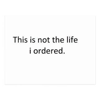 This is not the life i ordered postcard